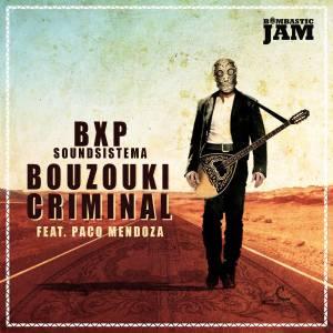 EP_Bouzouki_Criminal_BXP_Soundsystema